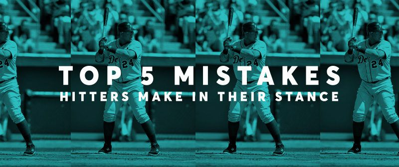 Top 5 Mistakes Hitters Make in their Stance