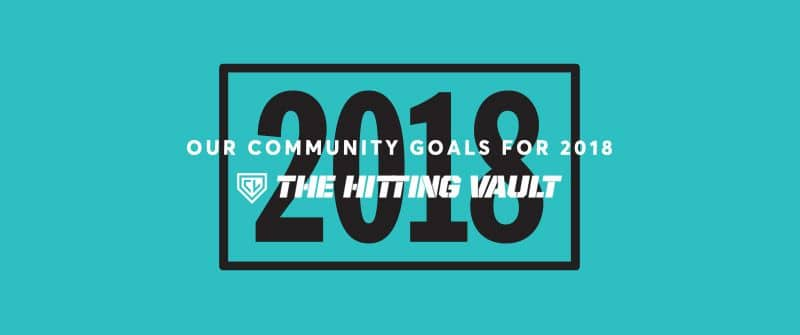 The Hitting Vault - Goals for 2018