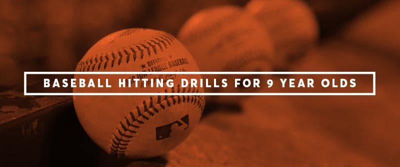 Five Baseball Hitting Drills for Nine Year Olds
